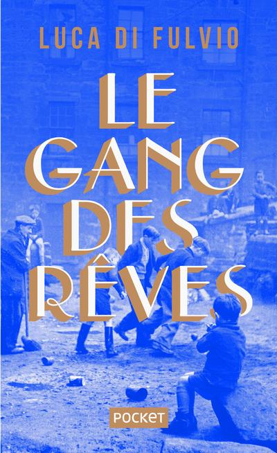LE GANG DES REVES -COLLECTOR-
